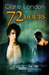 72 Hours by Clare London