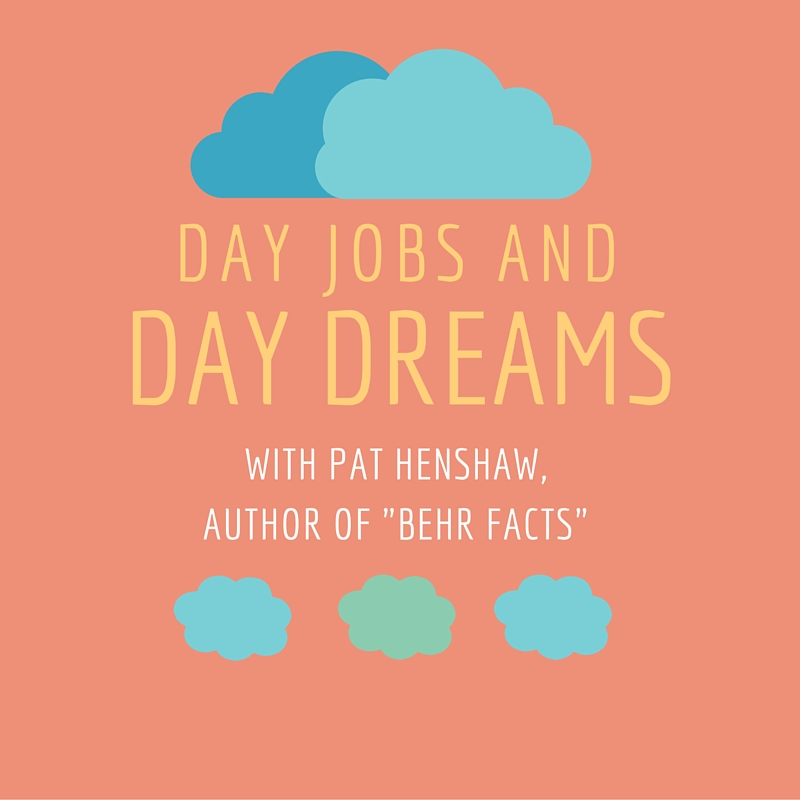 Day Jobs and Day Dreams