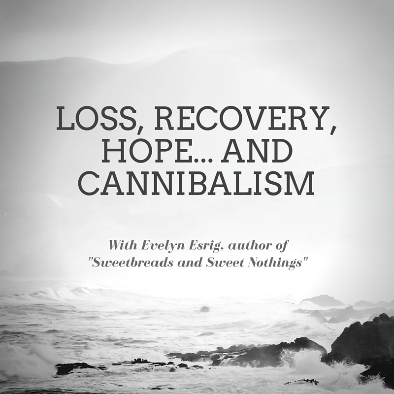 Loss Recovery Hope and Cannibalism