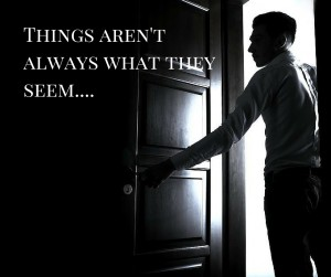 Things aren't always what they seem....