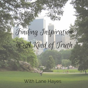 Finding Inspiration in A Kind of Truth