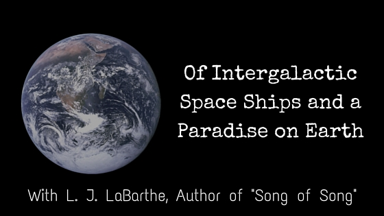Of Intergalactic Space Ships and a Paradise on Earth