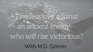Timeless love against an ancient enemy--who will rise victorious-