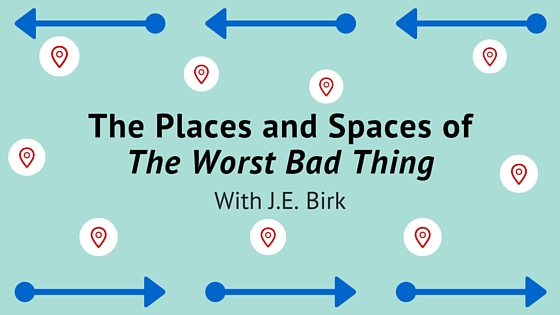 The Places and Spaces of the Worst Bad Thing (1)