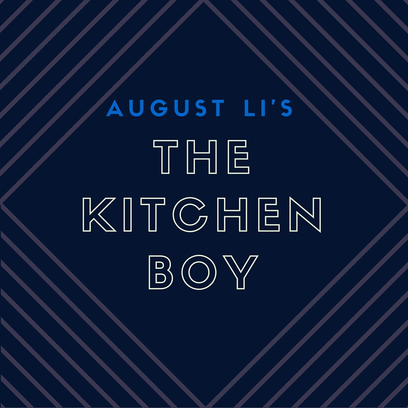August Li's The Kitchen Boy