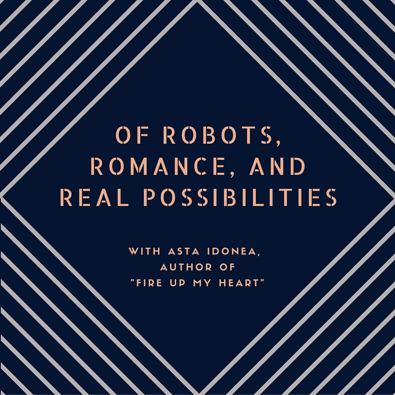 Of Robots, Romance, and Real Possibilities