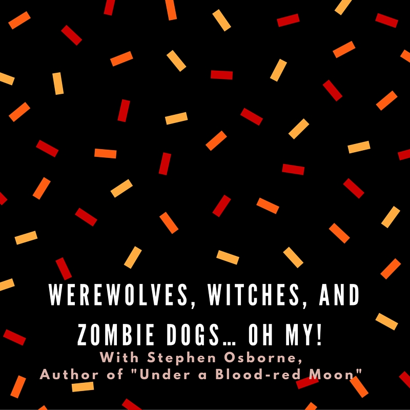 Werewolves, Witches, and Zombie Dogs…Oh My!
