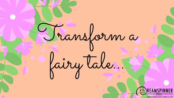 Transform a fairy tale...