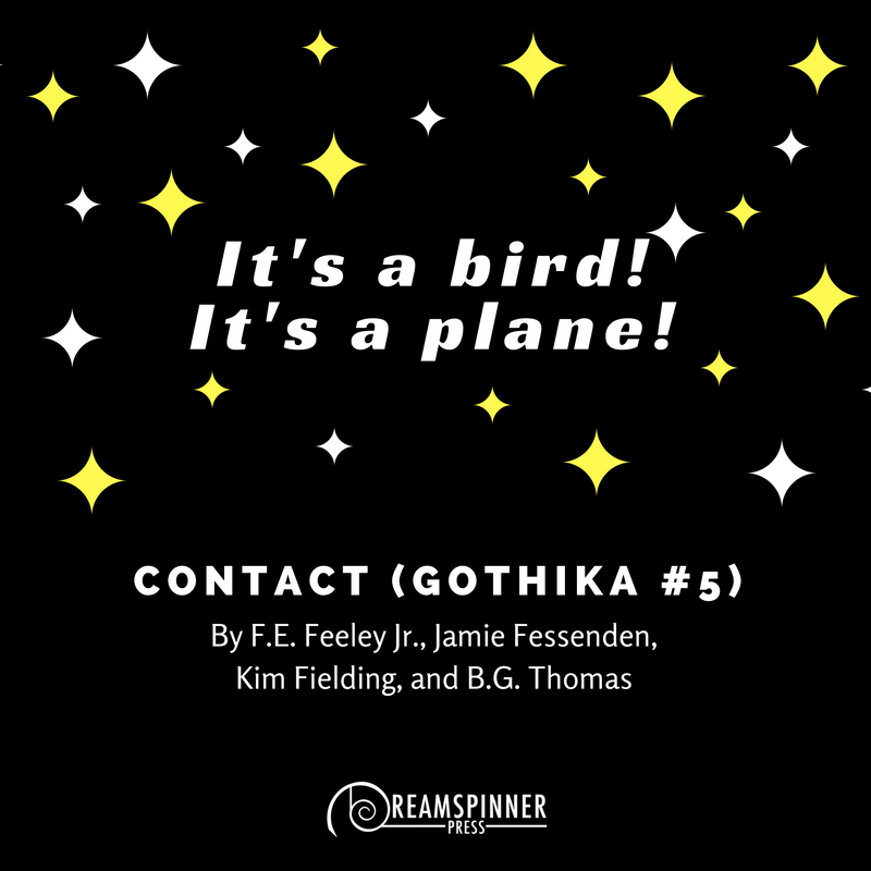 It's a bird! It's a plane! with B.G. Thomas, an author from Contact (Gothika 5)