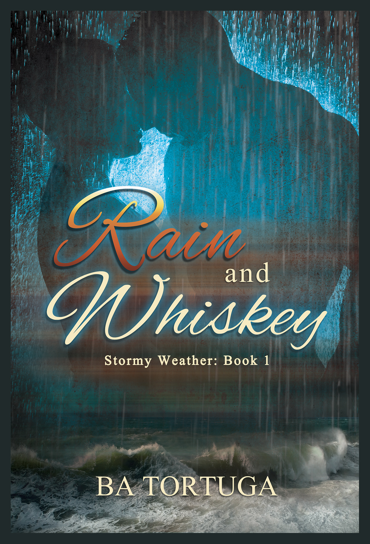 Rain and Whiskey by BA Tortuga