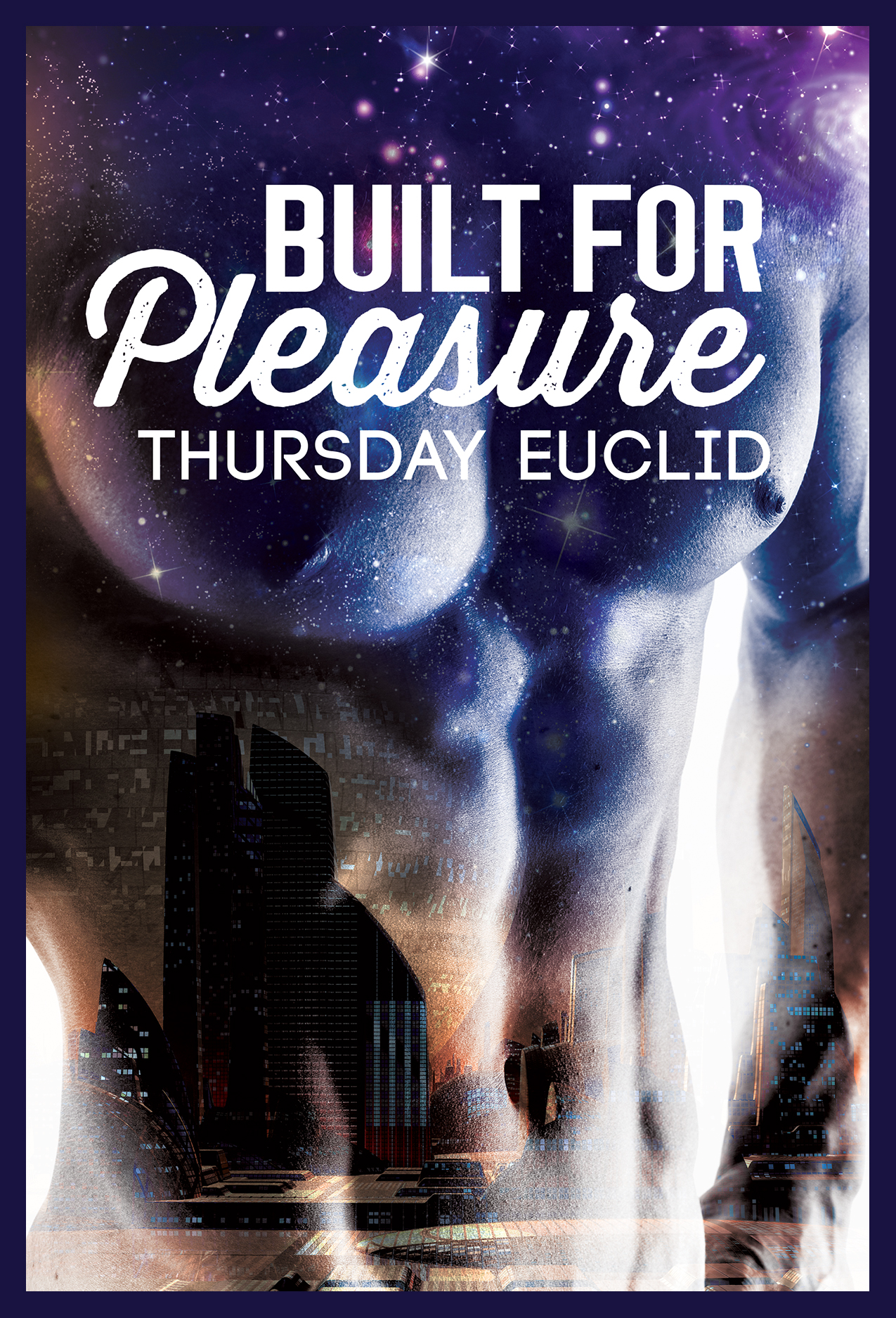 Built for Pleasure by Thursday Euclid
