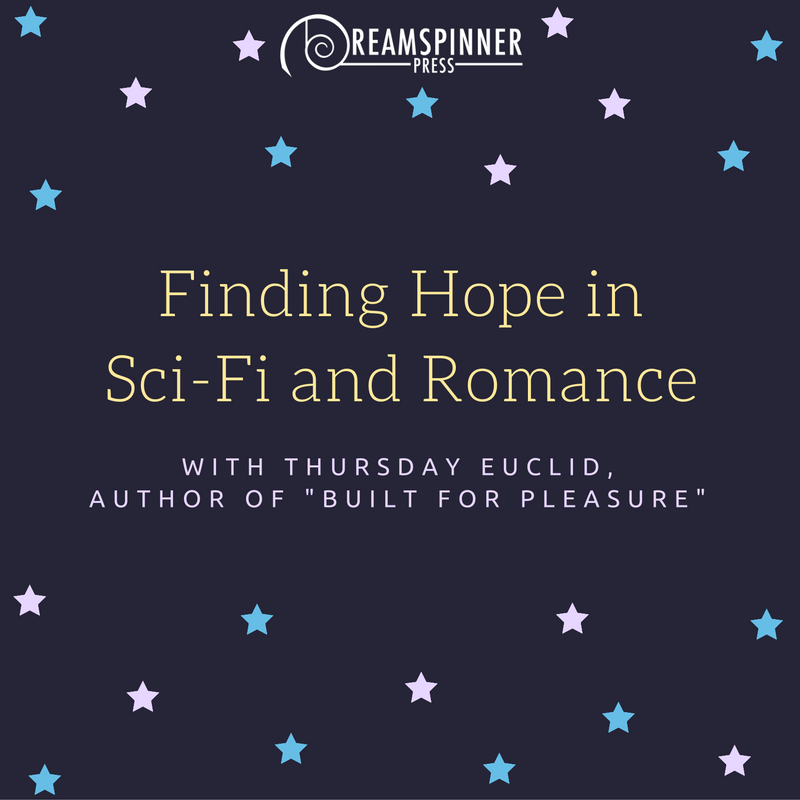 Finding Hope in Sci-Fi and Romance with Thursday Euclid