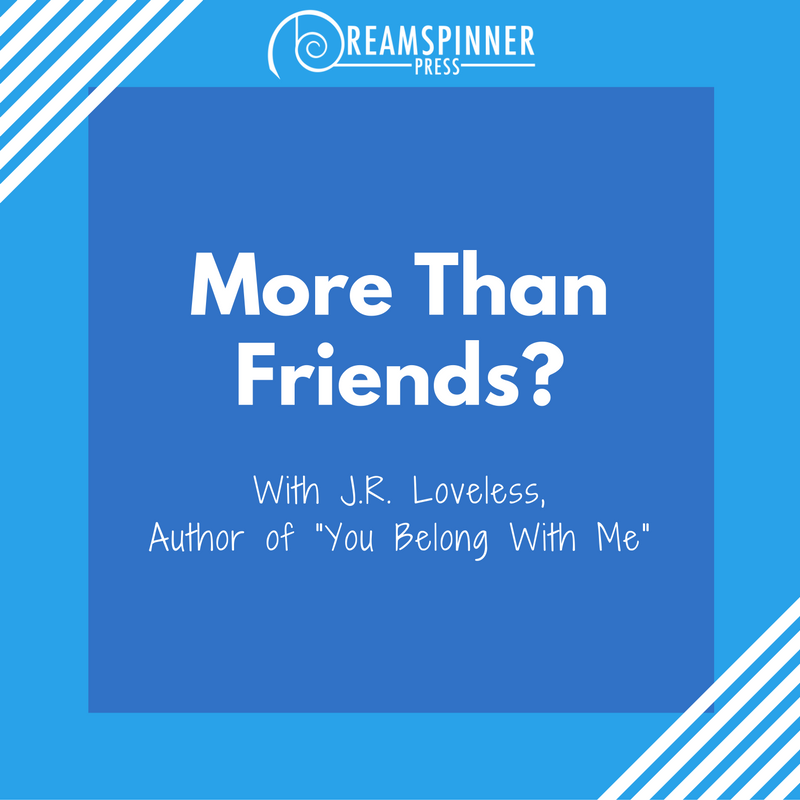 More Than Friends with J.R. Loveless