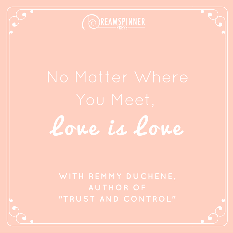 No Matter Where You Meet, Love is Love with Remmy Duchene