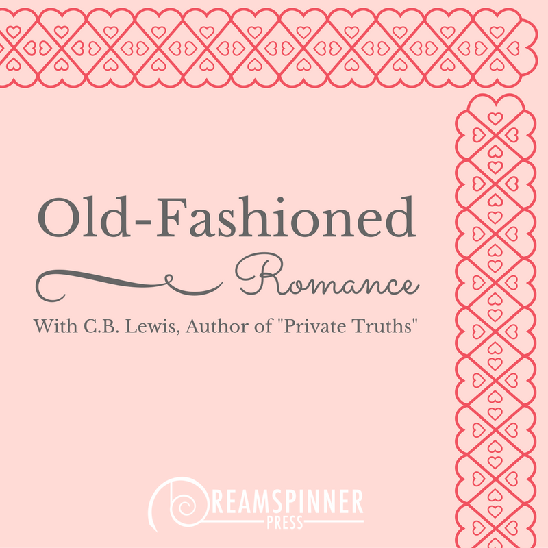 Old-Fashioned Romance with C.B. Lewis