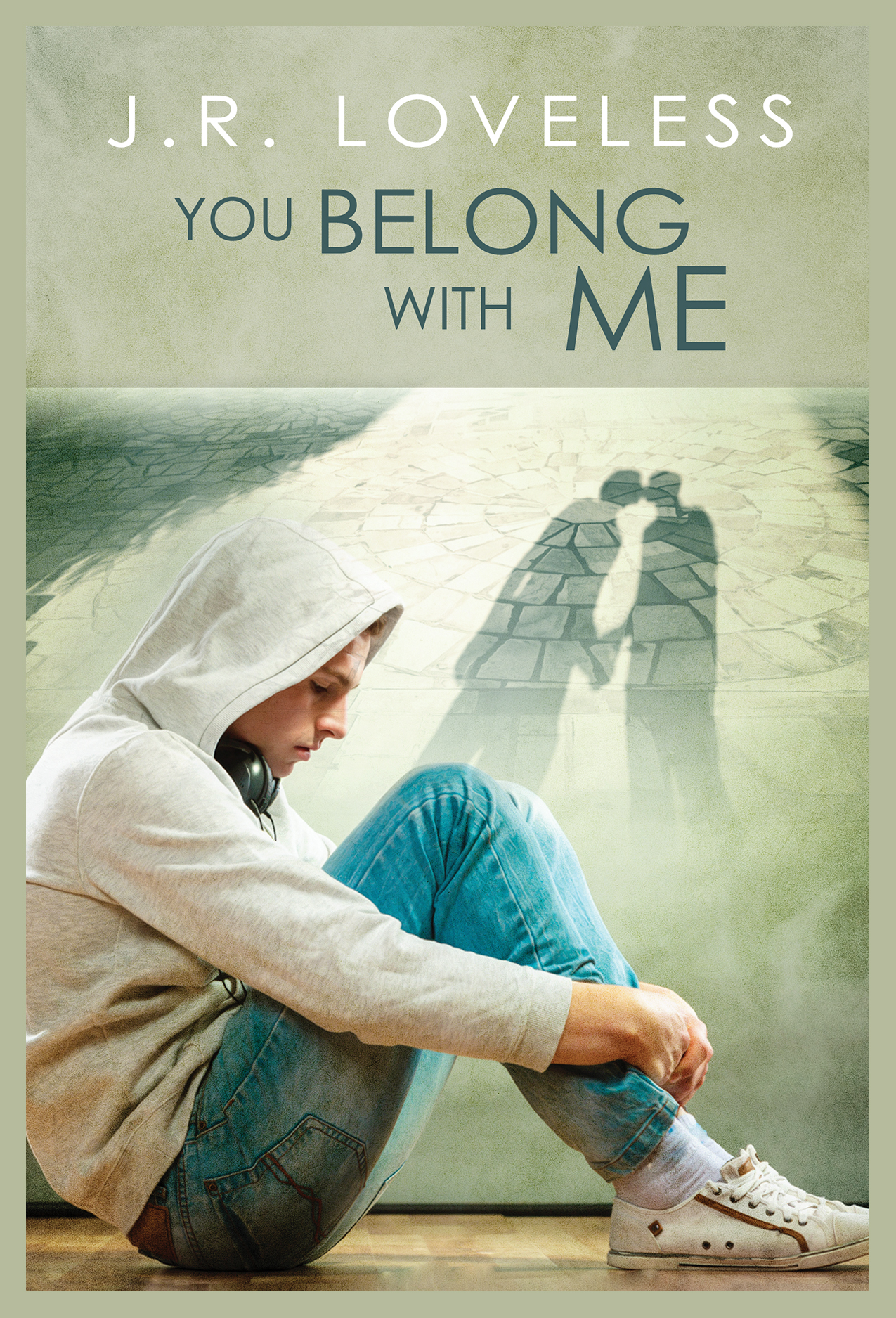 You Belong With Me by J.R. Loveless