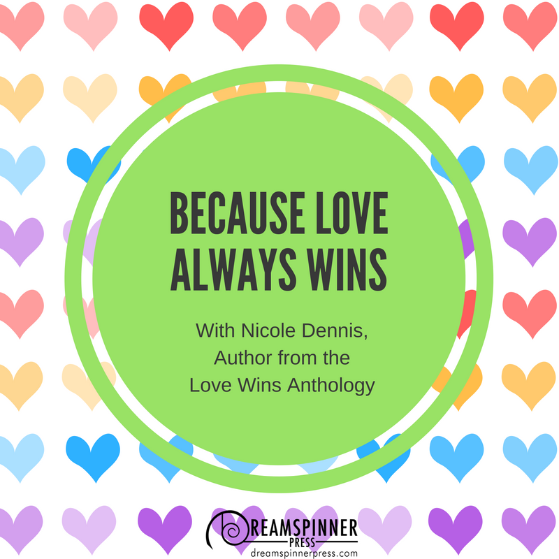 Because Love Always Wins with Nicole Dennis