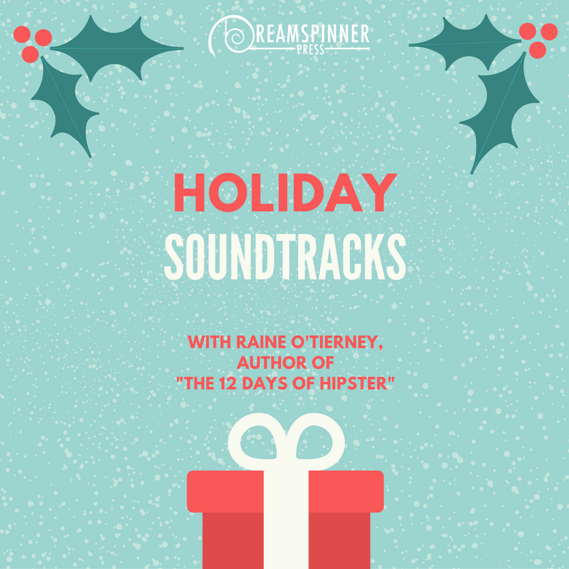 Holiday Soundtracks with Raine O'Tierney