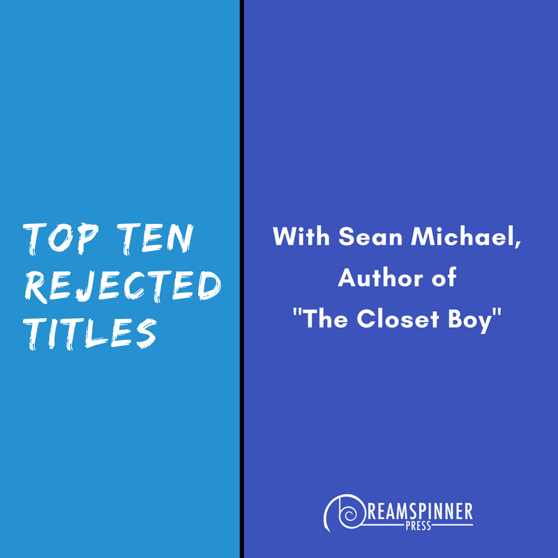 Top 10 Rejected Titles with Sean Michael