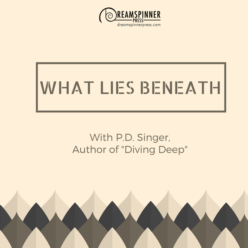 What Lies Beneath with P.D. Singer
