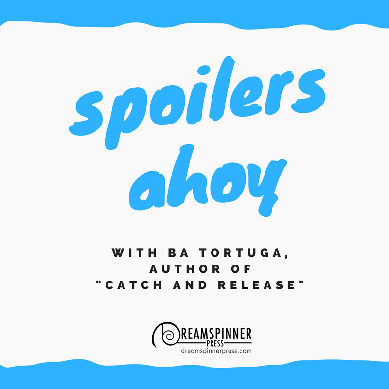 Spoilers Ahoy with BA Tortuga