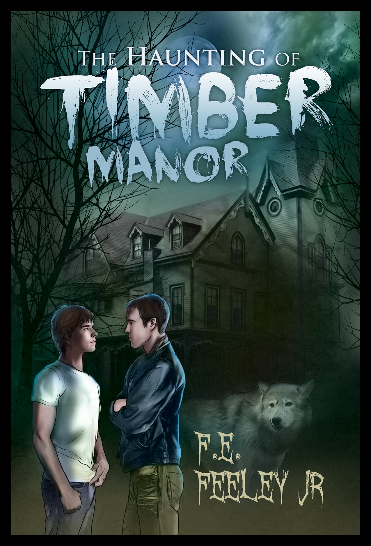 The Haunting of Timber Manor by F.E. Feeley Jr