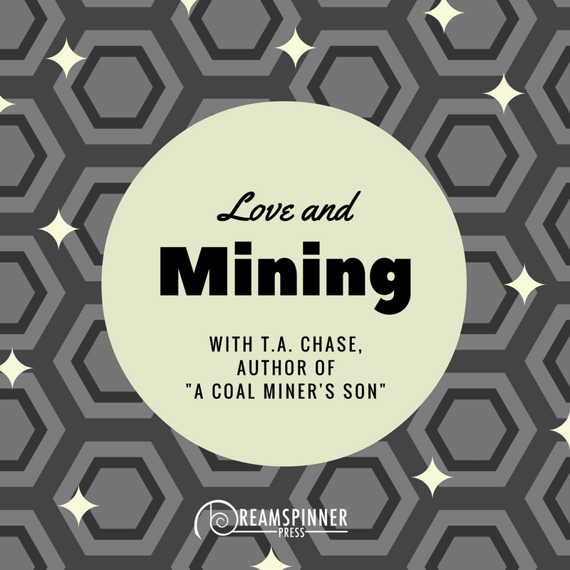 Love and Mining with T.A. Chase