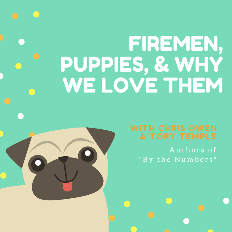 Firemen, Puppies, and Why We Love Them with Chris Owen and Tory Temple