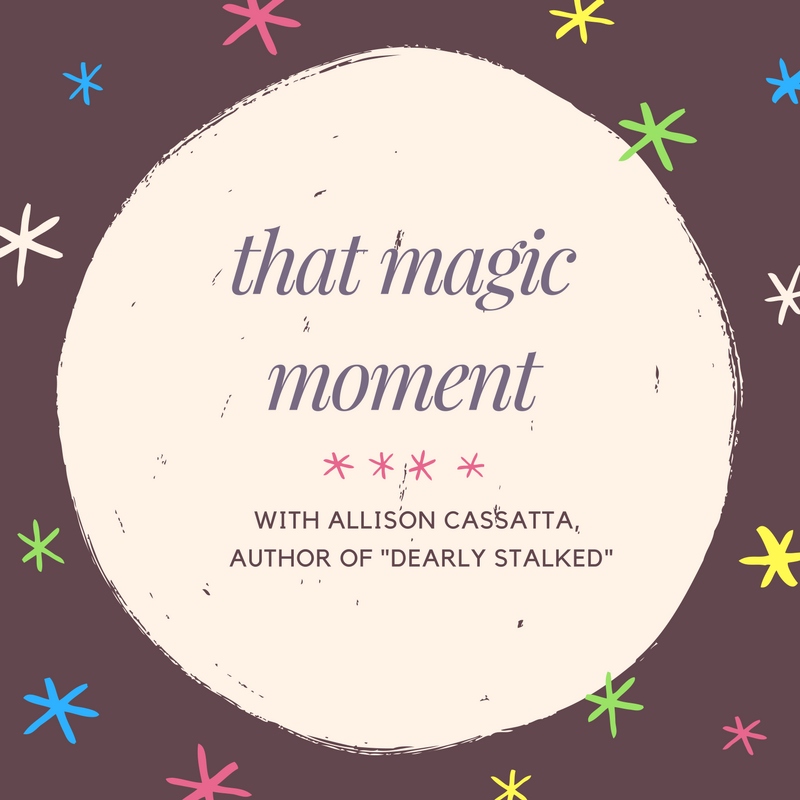 That Magic Moment with Allison Cassatta