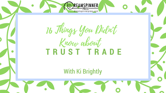 16 Things You Didn't Know about Trust Trade with Ki Brightly