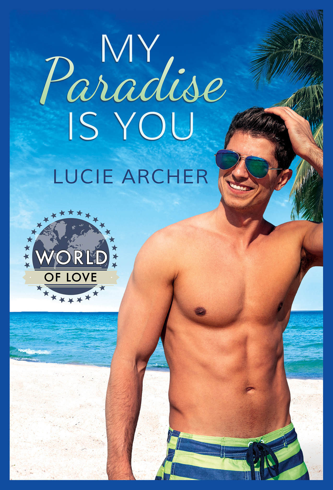 My Paradise Is You by Lucie Archer