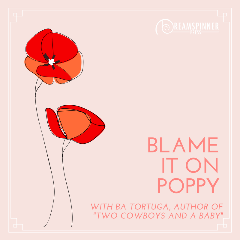 Blame It On Poppy w/ BA Tortuga