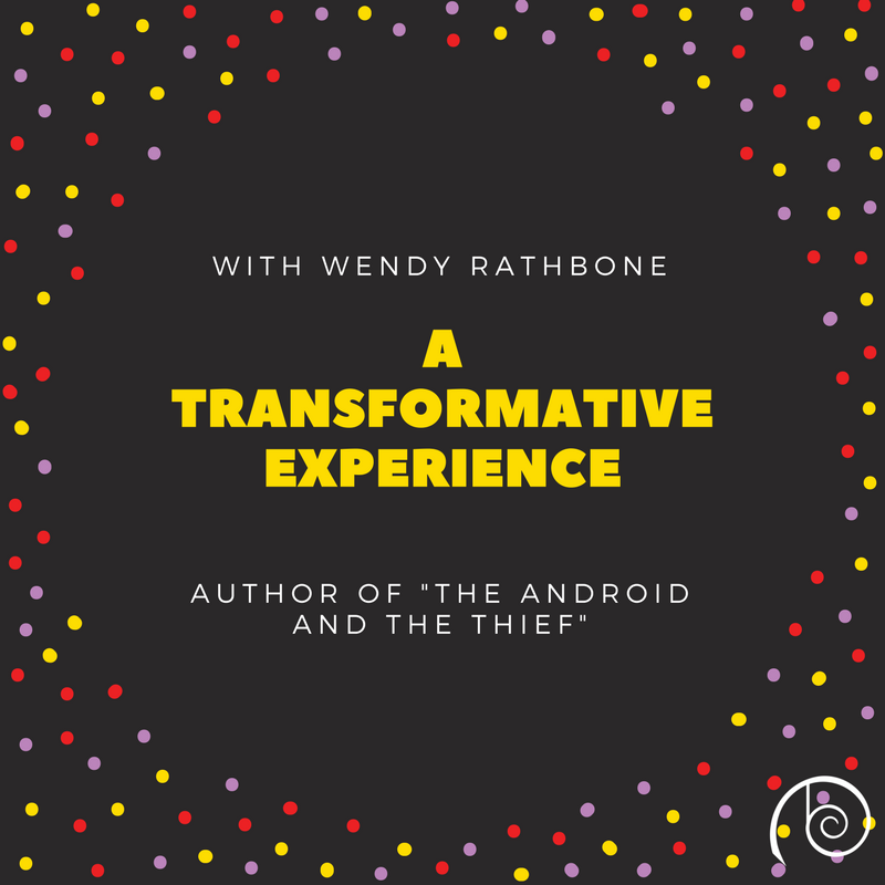 A Transformative Experience with Wendy Rathbone