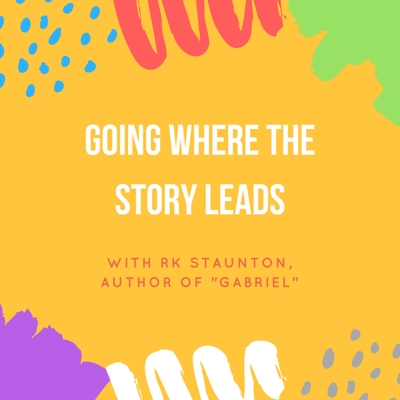 Going Where the Story Leads with RK Staunton