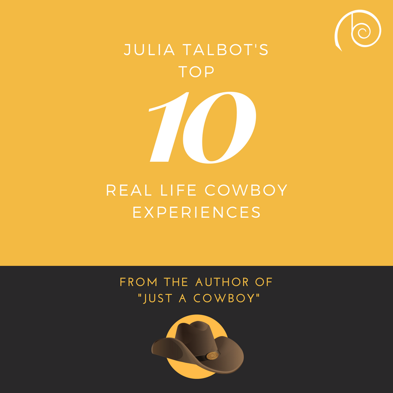Julia Talbot's Top Ten Real Life Cowboy Experiences