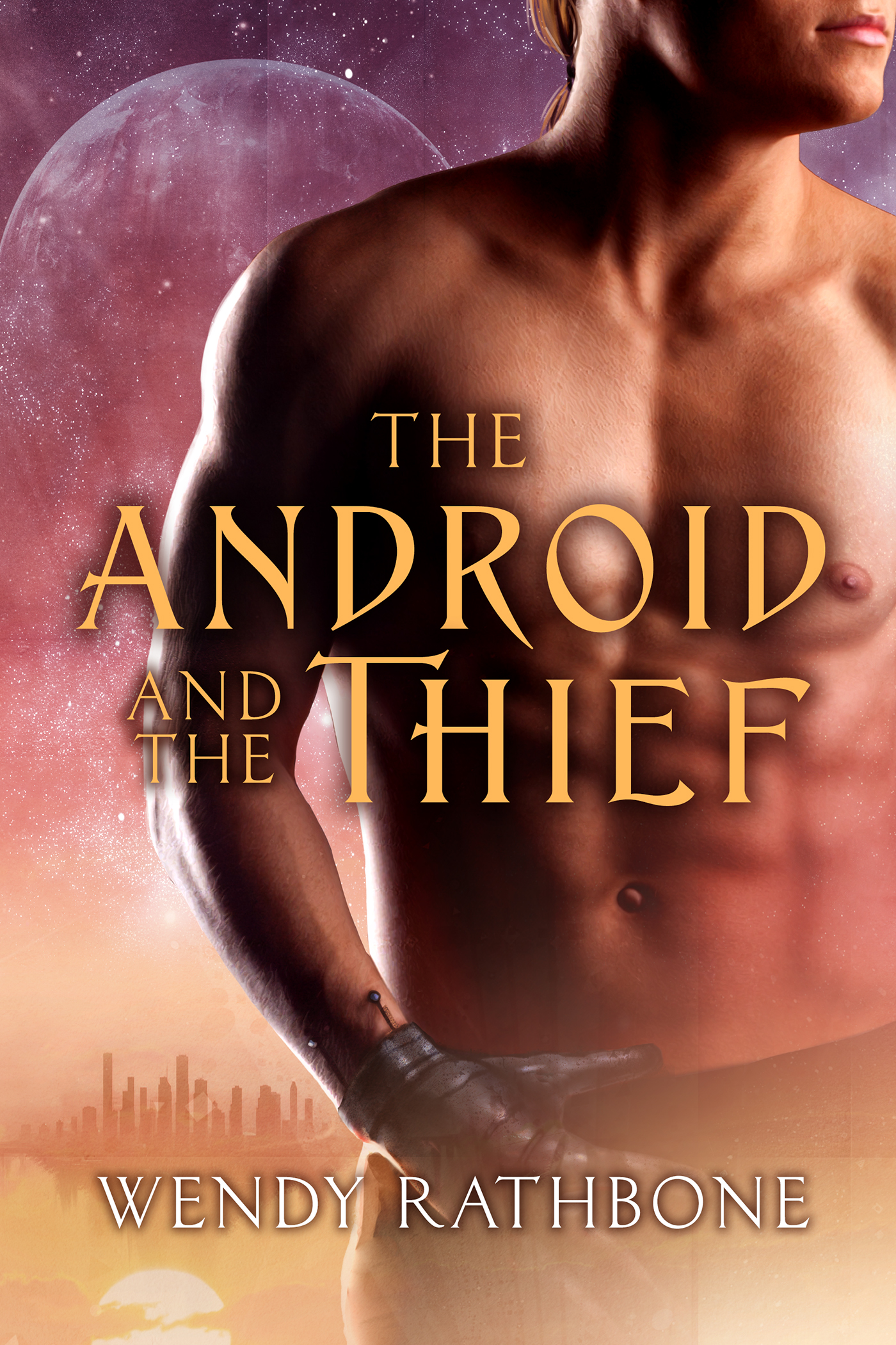 The Android and the Thief by Wendy Rathbone
