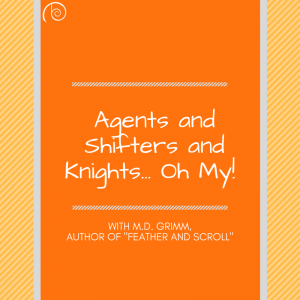 Agents and Shifters and Knights