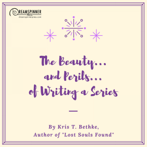 The Beauty... and Perils... of Writing a Series